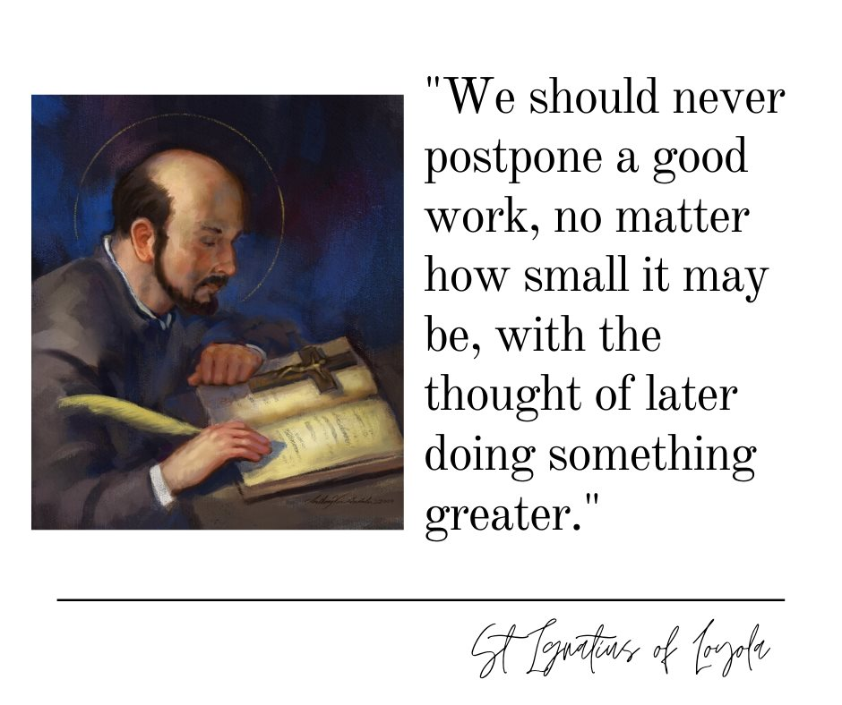 St Ignatius Writes: Do Good Right Now