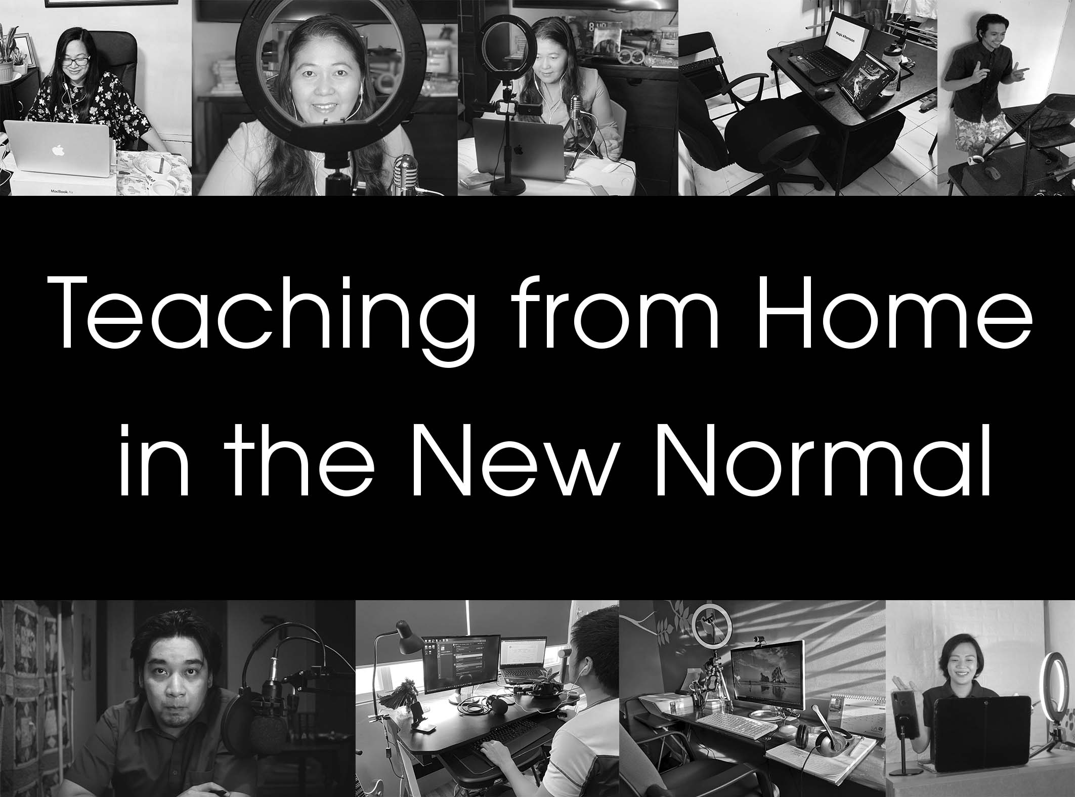Lights, Camera, Action! Your Teachers are Ready! Teaching from Home in the New Normal